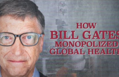 WHO is Bill Gates? A James Corbett Documentary – Part One: How Bill Gates Monopolized Global Health